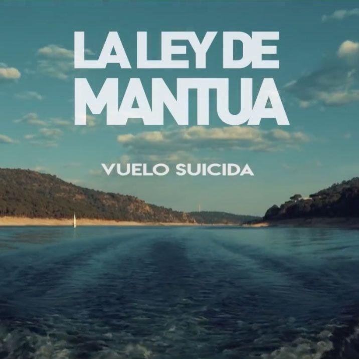 La Ley de Mantua - Vuelo Suicida - Iker Arranz Productor Musical